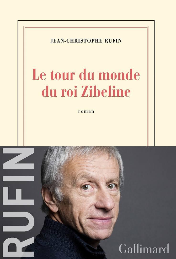 Le tour du monde du roi Zibeline de Jean-Christophe Rufin