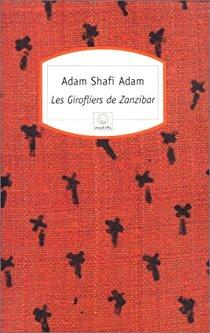 Les girofliers de Zanzibar d'Adam Shafi Adam